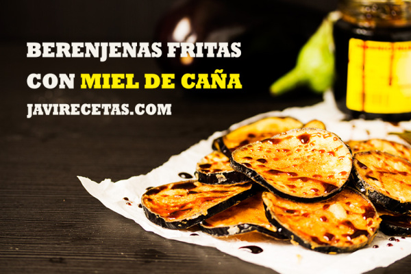 Berenjenas Fritas con Miel de Caña